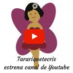 Tarariquetecris estrena canal de youtube
